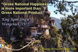 Gross National Happiness is more important than Gross National Product